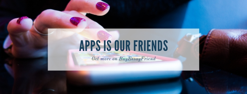 Image on post by BuyEssayFriend on Apps Is Our Friends